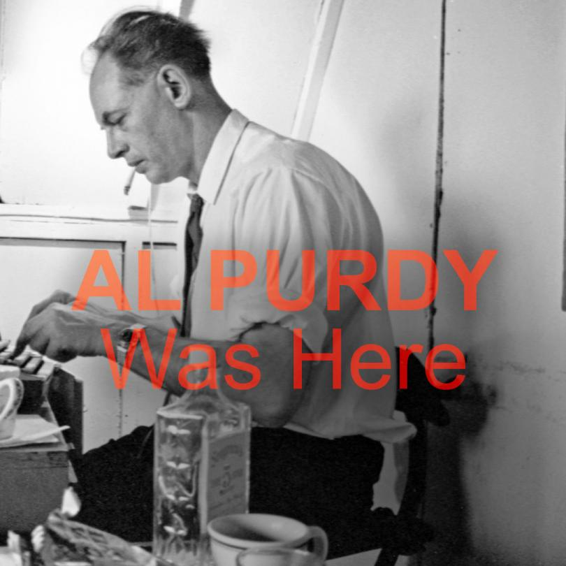 Al Purdy Was Here