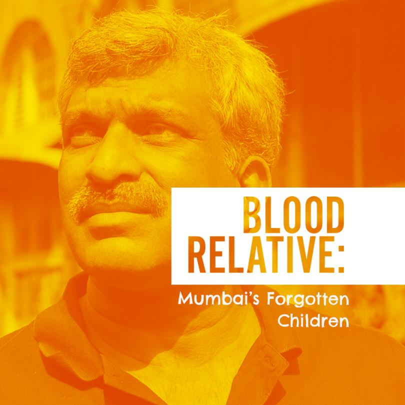 Blood Relative: Mumbai's Forgotten Children