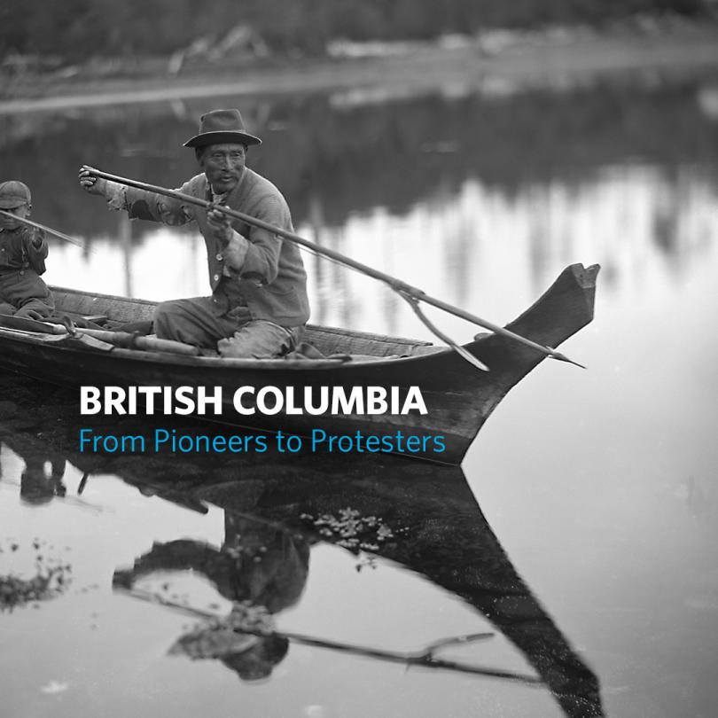 British Columbia: From Pioneers to Protesters