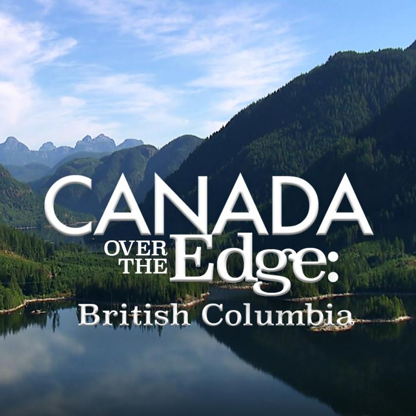 Canada Over the Edge: British Columbia