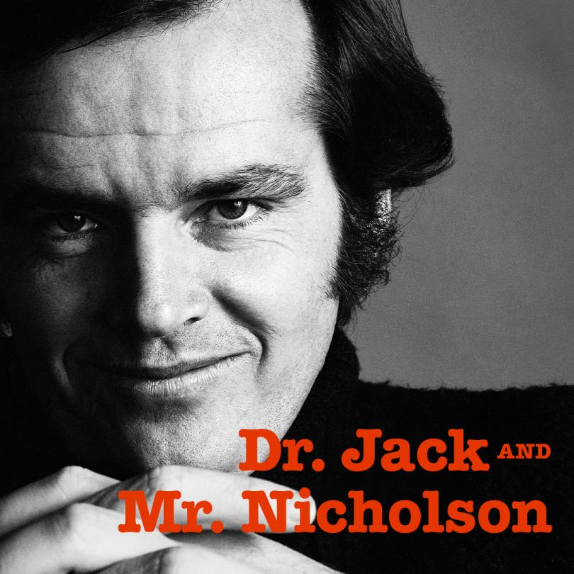 Dr. Jack and Mr. Nicholson