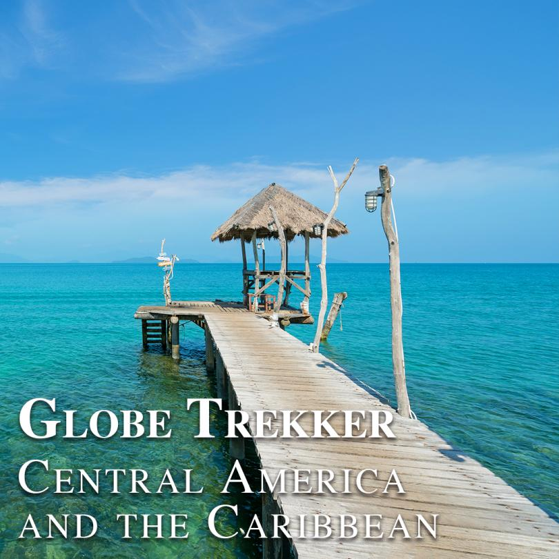 Globe Trekker Central America and the Caribbean
