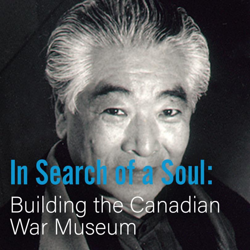 In Search of a Soul: Building the Canadian War Museum