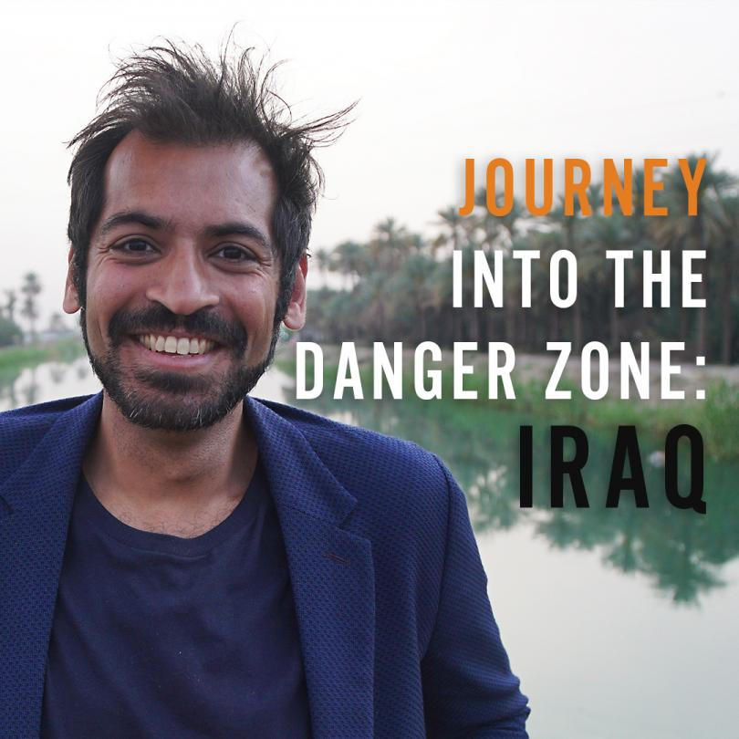 Journey In the Danger Zone: Iraq