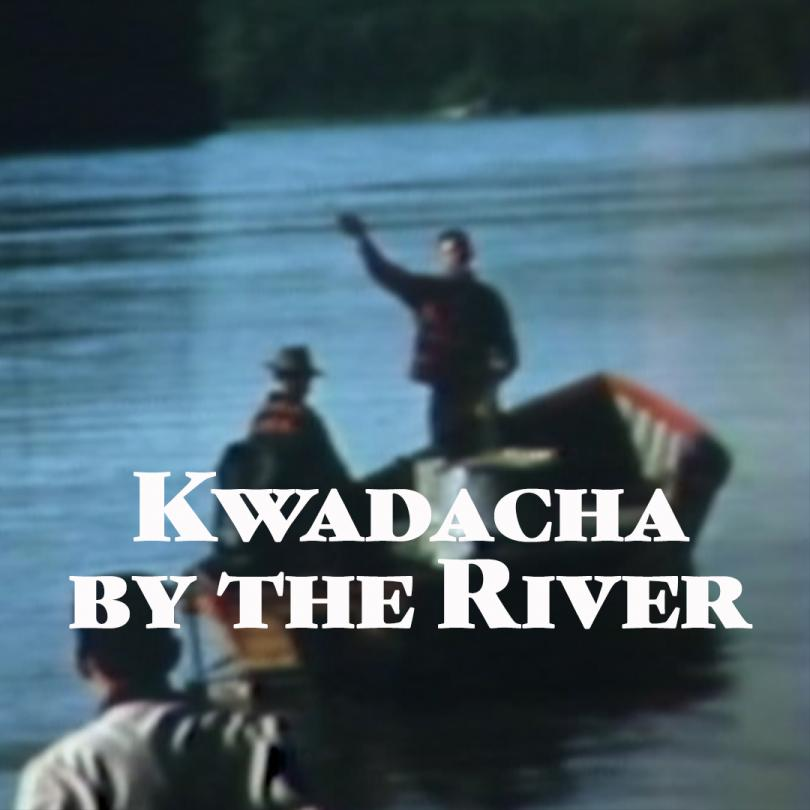 Kwadacha by the River