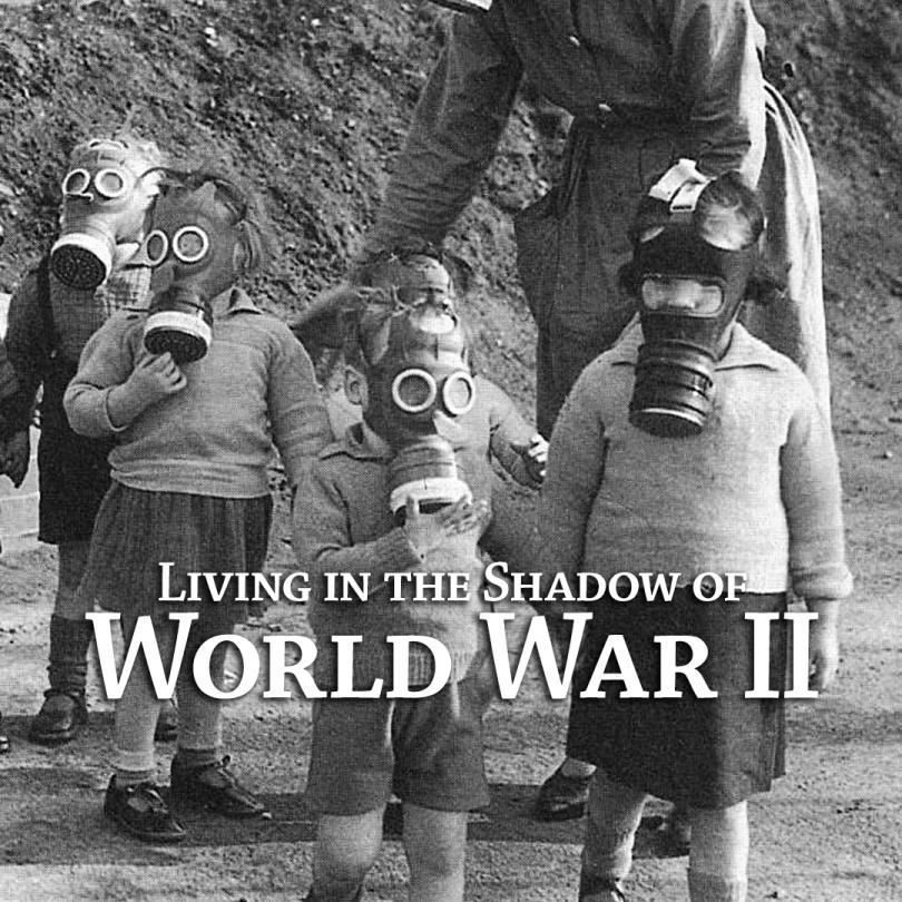 Living in the Shadow of World War Two