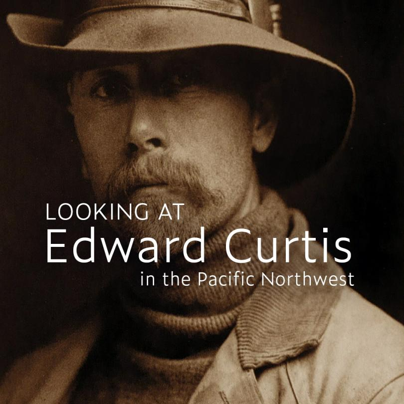Looking at Edward Curtis in the Pacific Northwest