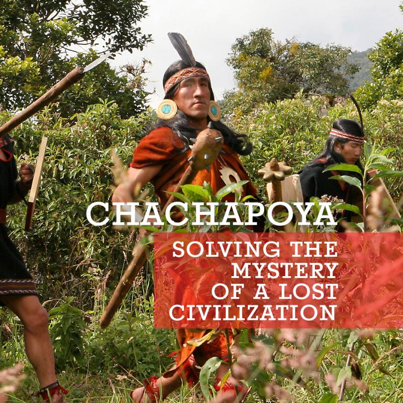 National Geographic Specials - Chachapoya