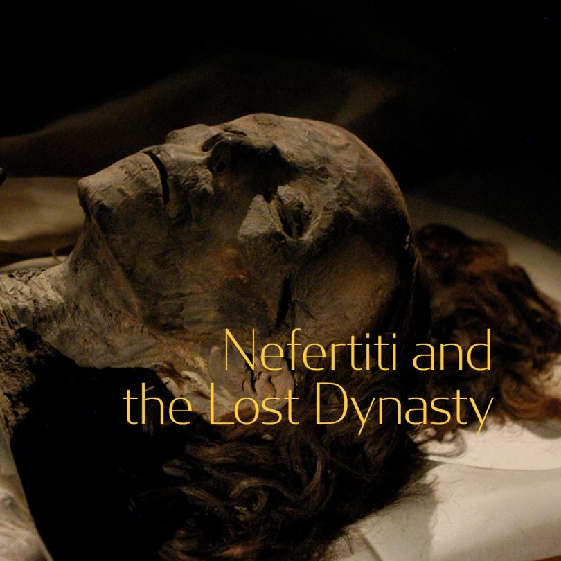 National Geographic Specials - Nefertiti and the Lost Dynasty