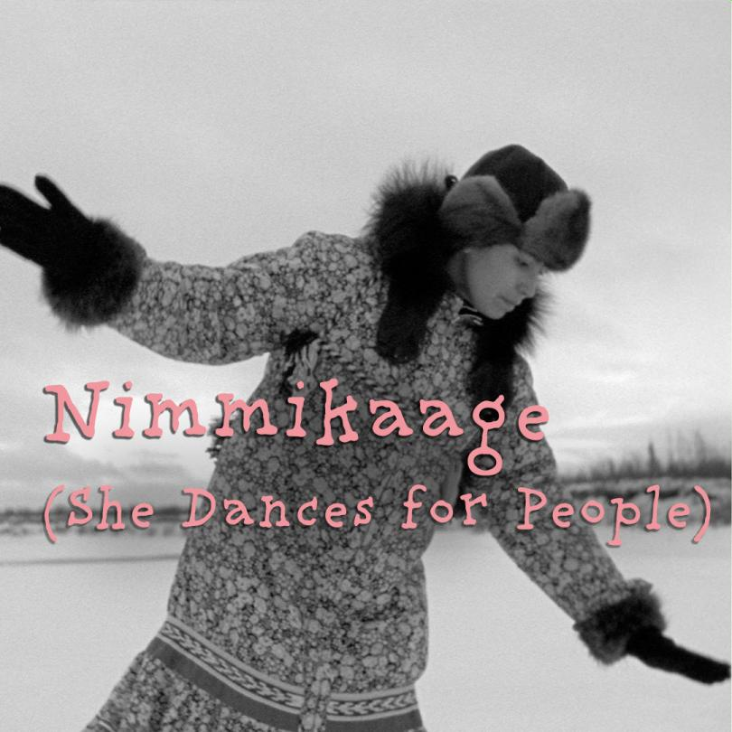 Nimmikaage (She Dances for People)