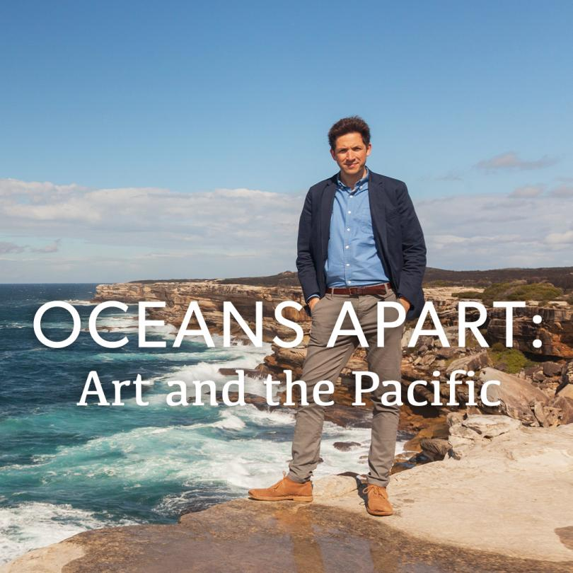 Oceans Apart: Art and the Pacific