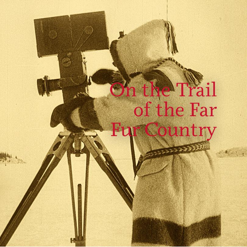 On the Trail of the Far Fur Country