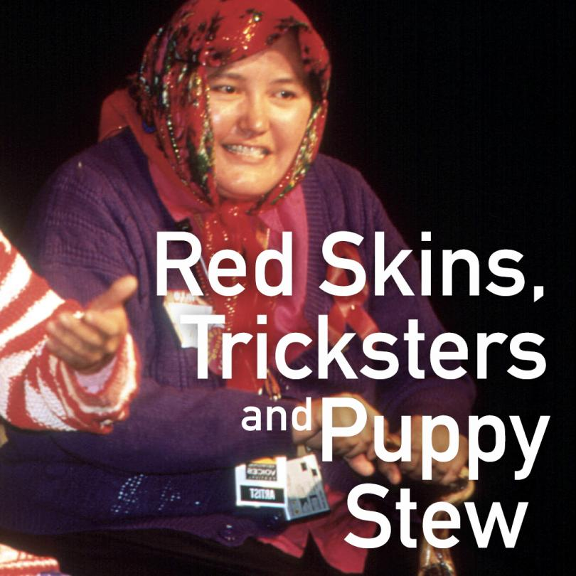 Redskins, Tricksters and Puppy Stew