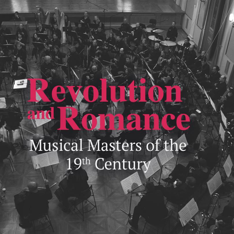 Revolution and Romance: Musical Masters of the 19th Century