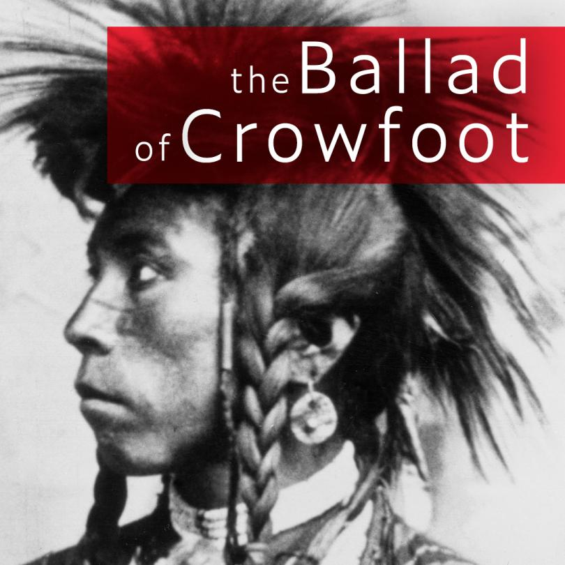 The Ballad of Crowfoot