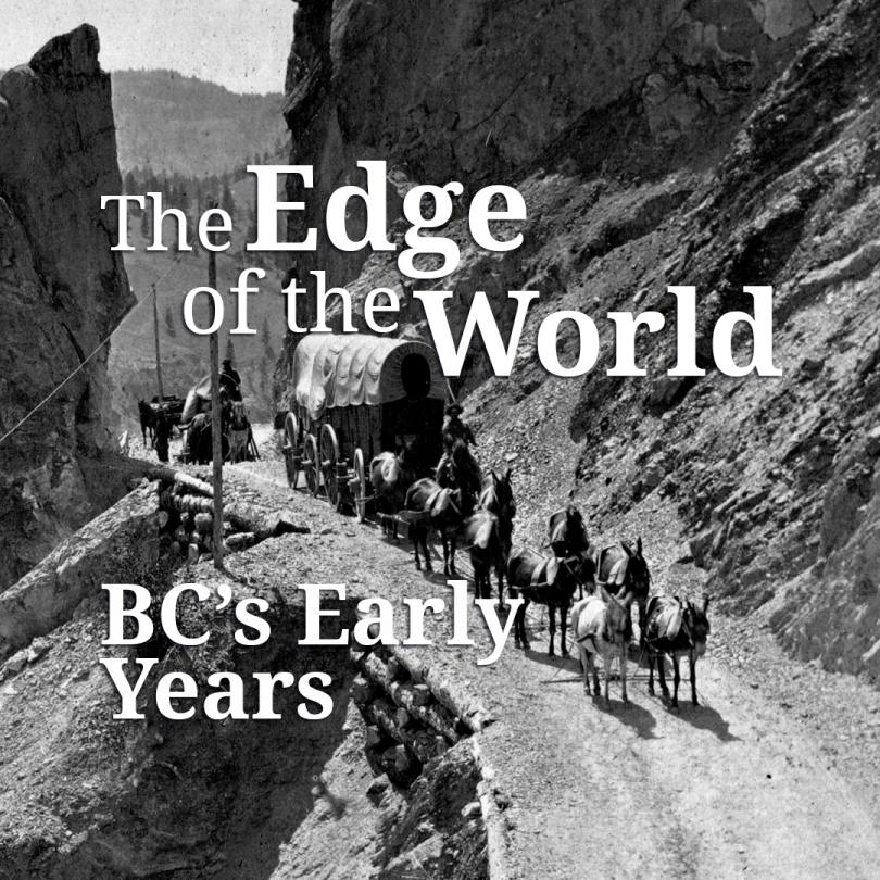 The Edge of the World: BC's Early Years