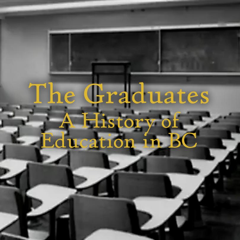 The Graduates - A History of Higher Education in BC