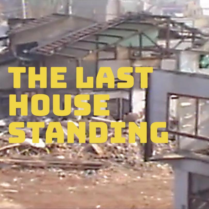 The Last House Standing
