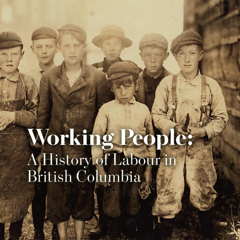 Working People: A History of Labour in British Columbia