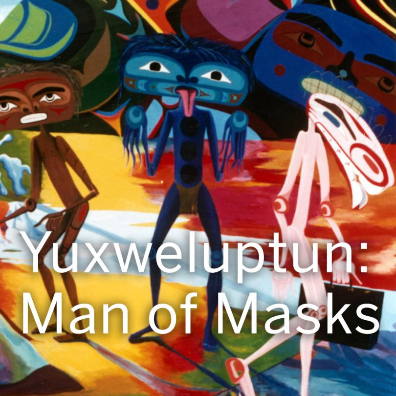 Yuxweluptun: Man of Masks